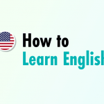How To Learn English – Best Way to Learn English