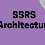SSRS Architecture