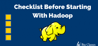 Checklist Before Starting With Hadoop Framework