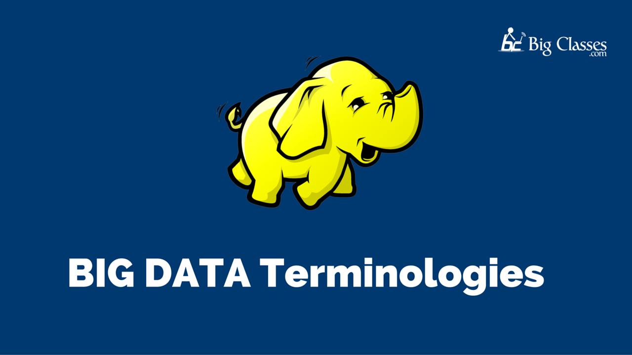 big data terminologies-bigclasses
