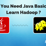 Do You Need Java Basics To Be A Part Of Hadoop Training?