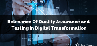 Relevance Of Quality Assurance and Testing in Digital Transformation