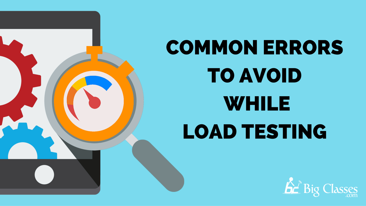 Errors to Avoid while Load Testing