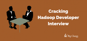 Points To Know While Cracking Hadoop Developer Interview