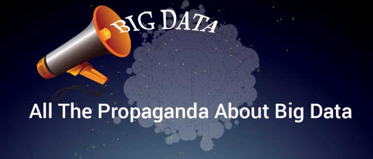 All-The-Propaganda-About-Big-Data