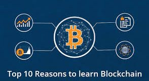 Top Reasons to Learn Blockchain