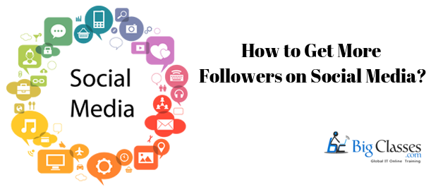 To Get More Followers on Social Media-Bigclasses